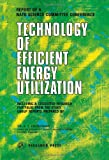 Technology of Efficient Energy Utilization : Report, NATO Science Committee Conference, Les Arcs, France, Oct. 1973, , 008018314X