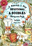 A Proverb a Day - Devotional and Doodles - Thirty-one Days: Letters from Nora - A Therapeutic Coloring Book  & Devotional Journal for Christian Women ... & Faith through God's Word) (Volume 1)