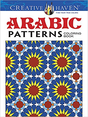 Amazon Creative Haven Arabic Patterns Coloring Book Adult 9780486494869 J Bourgoin Books