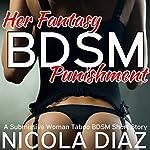 Her Fantasy BDSM Punishment | Nicola Diaz