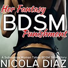 Her Fantasy BDSM Punishment Audiobook by Nicola Diaz Narrated by April Simensen
