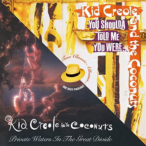 Kid Creole & the Coconuts - Private Waters In The Great Divide / You Shoulda Told Me You Were