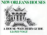 New Orleans Houses, Lloyd Vogt, 0882892991