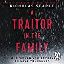 A Traitor in the Family Audiobook by Nicholas Searle Narrated by Ciarán McMenamin, Lisa Hogg