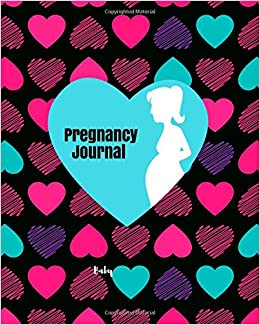 Pregnancy Journal: Baby Conception To Birth Log A Unique Keepsake Memories Scrapbook Large 8 Ultimate Daily Journaling Record Logbook For Mom Dad To Be Essential Organizer Week by Week Diary Planner Journal Notebook To Monitor /& Track Pregnancy Progress