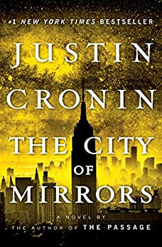 The City of Mirrors: A Novel (Book Three of The Passage Trilogy) by [Cronin, Justin]