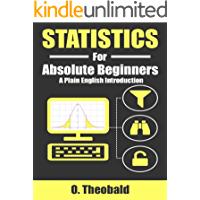 Statistics for Absolute Beginners: A Plain English Introduction (English Edition)