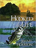 Hooked for Life, Jimmy Houston, 0849955041