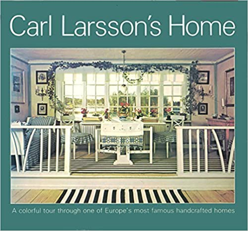 Carl Larsson's Home by Ulf Hard af Segerstad (1978-01-01)