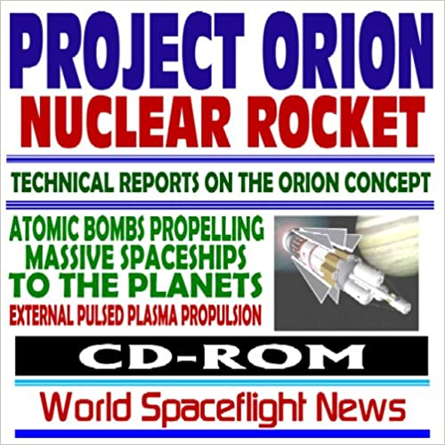 Project Orion Nuclear Pulse Rocket, Technical Reports on the