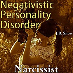 Narcissist: Negativistic Personality Disorder