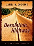Desolation Highway, James R. Coggins, 0786284277