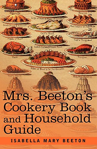 Mrs Beetons Cookery Book - Mrs. Beeton's Cookery Book and Household Guide
