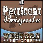 Petticoat Brigade | Wayne D. Overholser