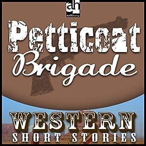 Petticoat Brigade Audiobook