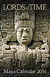 Lords of Time Maya Calendar 2014, Paul Johnson, 0984886559