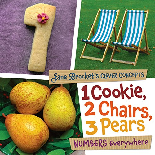 1 Cookie, 2 Chairs, 3 Pears: Numbers Everywhere (Jane Brocket's Clever -
