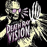 Get Lost Or Get Dead by Death Ray Vision (2013-06-24)