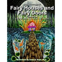 Big Kids Coloring Book: Fairy Houses and Fairy Doors, Vol. 4: 50+ Illustrations on Single-Sided Pages Plus Bonus Coloring Pages