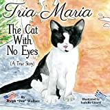 Tria Maria - the Cat with No Eyes, Ralph Wallace, 1478205237
