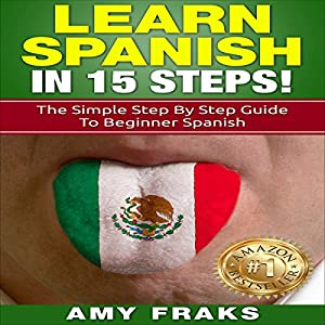 Learn Spanish in 15 Steps! Audiobook