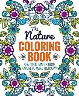 Amazon.com: The Nature Coloring Book (9781626864733): Editors of ...