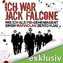 Ich war Jack Falcone. Wie ich als FBI-Geheimagent einen Mafiaclan zerschlug Hörbuch von Joaquin Garcia Gesprochen von: Helmut Krauss