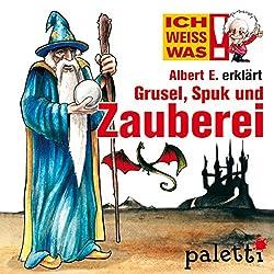 Albert E. erklärt Grusel, Spuk und Zauberei (Ich weiß was)