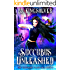Succubus Unleashed: An Urban Fantasy (The Telepathic Clans Saga Book 2)