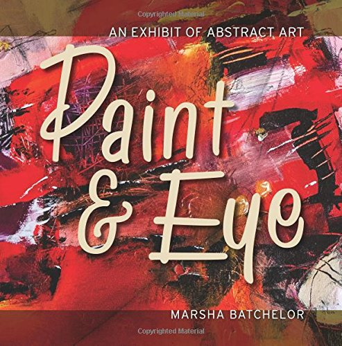 Paint & Eye: Selected Works From 2012 to 2018 pdf epub