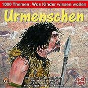 Urmenschen (1000 Themen - Was Kinder wissen wollen) | Angela Lenz