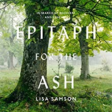 Epitaph for the Ash: In Search of Recovery and Renewal Audiobook by Lisa Samson Narrated by Charlotte Strevens