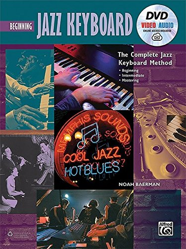 Complete Jazz Keyboard Method: Beginning Jazz Keyboard, Book, DVD & Online Audio & Video (Complete Method) (Keyboard Basics Dvd)