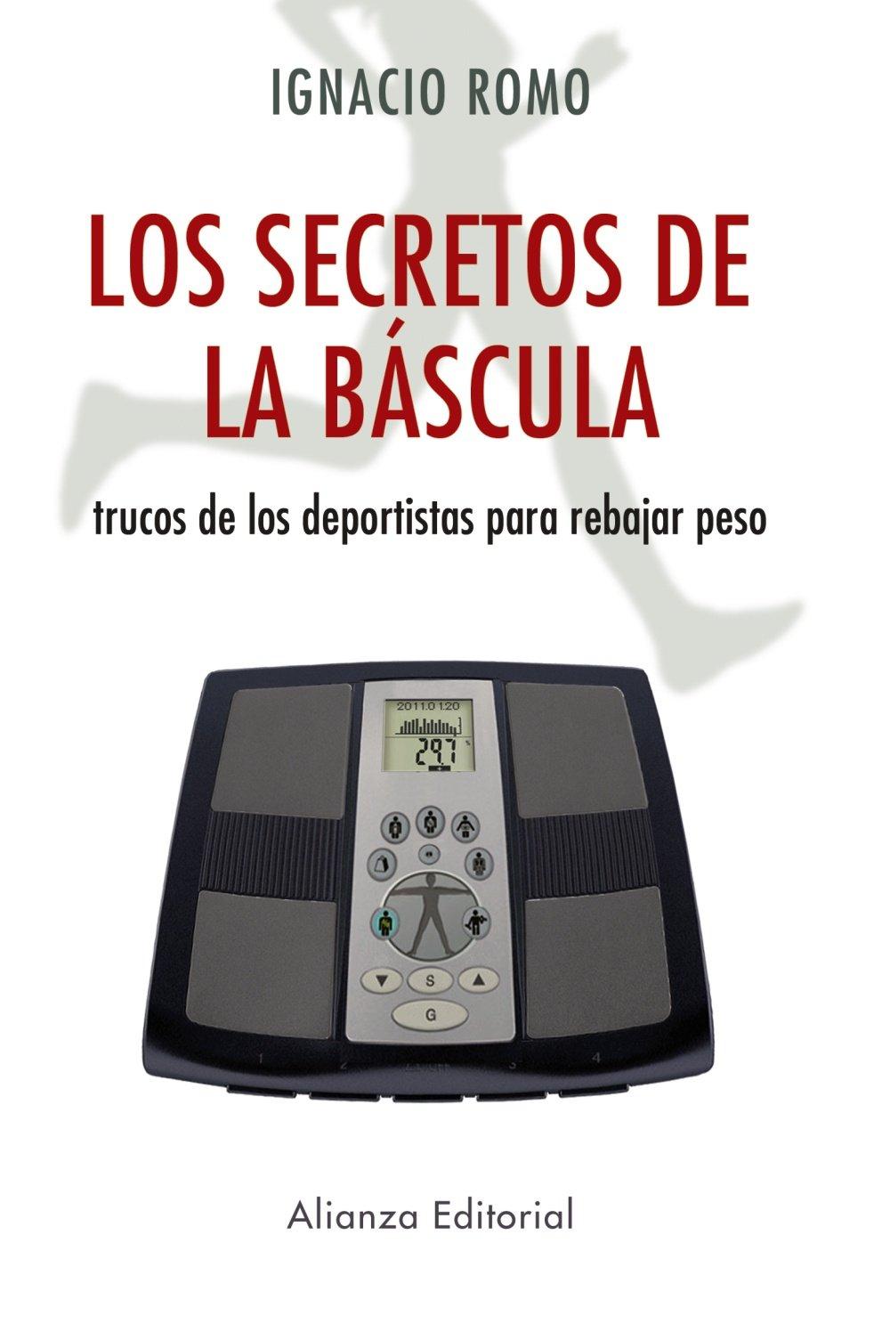 Los secretos de la báscula : trucos de los deportistas para rebajar peso (Spanish) Paperback – May 1, 2011