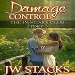 Damage Control: The Pancake Club, Book 3 | JW Stacks