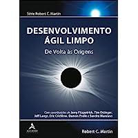 Desenvolvimento ágil Limpo: de Volta às Origens (Volume 1)