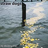 No Dividing Line by Straw Dogs (2013-07-09?