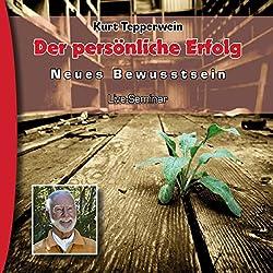Persönlicher Erfolg (Neues Bewusstsein: Seminar-Live-Hörbuch)