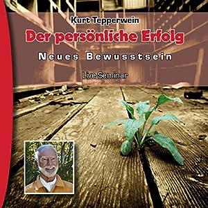 Persönlicher Erfolg (Neues Bewusstsein: Seminar-Live-Hörbuch) Hörbuch