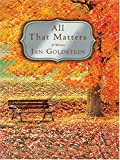 All that Matters, Jan Goldstein, 0786269510