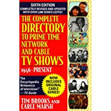 Complete Directory to Prime Time Network and Cable TV Shows, Sixth Edition
