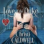 For Love of the Duke: The Heart of a Duke, Book 1 | Christi Caldwell