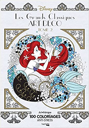 Coloriage Anti Stress Grand Format.Les Grands Classiques Disney Art Deco Tome 2 Art Therapie 100