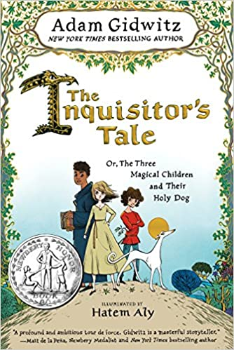 The Inquisitor's Tale: Or, The Three Magical Children and Their Holy Dog: Gidwitz, Adam, Aly, Hatem: 9780525426165: Amazon.com: Books