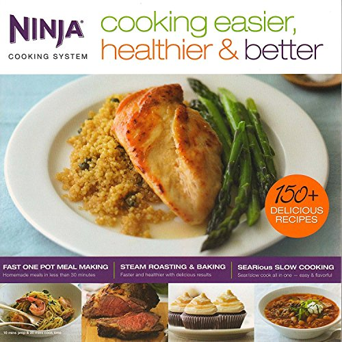 Ninja Cooking Easier, Healthier, & Better Cooking System 150 Recipe Book | CB700 4 In Basic System
