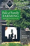 The Fate of Family Farming, Ronald Jager, 1584650273