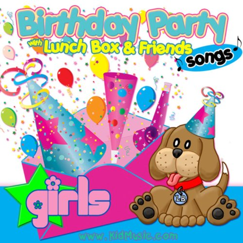 Birthday Party Songs for Girls with Lunchbox and his Friends - Happy Birthday Songs Music for - Party Music Girls Birthday