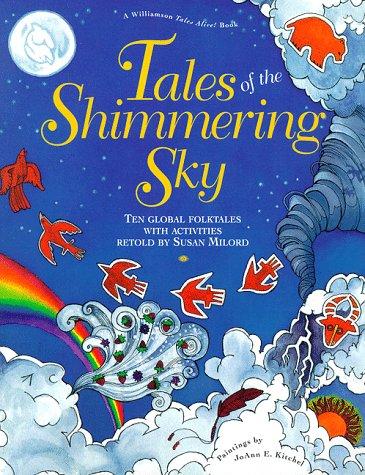 Tales of the Shimmering Sky: Ten Global Folktales With Activities (Tales Alive! Series, Vol 2)