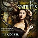 15 Minutes: A YA Time Travel Thriller: Rewind Series, Book 1 Audiobook by Jill Cooper Narrated by Wendy Pitts