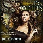 15 Minutes: A YA Time Travel Thriller: Rewind Series, Book 1 | Jill Cooper